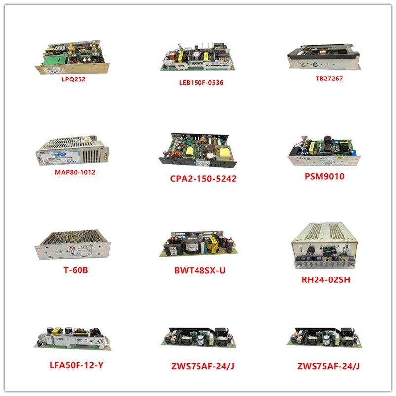 LPQ252| LEB150F-0536| TB27267| MAP80-1012| CPA2-150-5242| PSM9010| T-60B| BWT48SX-U| RH24-02SH| LFA50F-12-Y| ZWS75AF-24/J Used