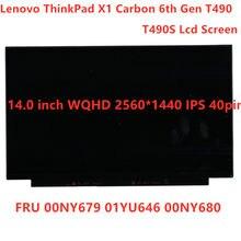 Nova tela lcd para lenovo thinkpad x1 carbono 6th gen t490 t490s wqhd 2560*1440 40pin ips painel lcd fru 00ny679 01yu646 00ny680