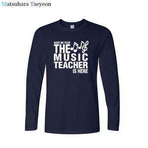 Image 4 - tshirt Have No Fear The Music Teacher Is Here Fathers Gift Funny T Shirts Print T Shirt Men Long Sleeve Cotton T shirt clothing