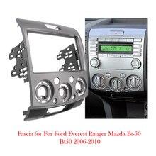 2Din Audio Radio Stereo rama konsola dla ord Everest Ranger dla Mazda BT-50 BT50 2006-2010 montaż panelu DVD wykończenie ramek Dash