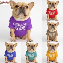 T-Shirt Bulldog Still Chihuahua Live with My Parents Bottoming Multiple-Size for Pet-Costume