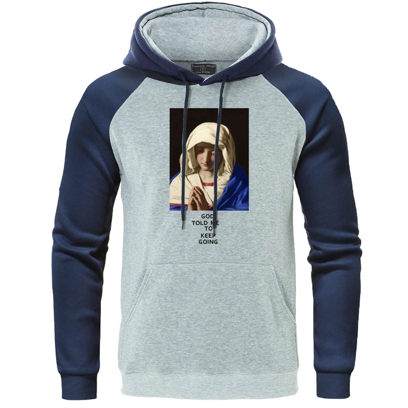 Virgin Mary Printed Men's Hoodies God Told Me Keep Going Raglan Sweatshirt Autumn Warm Streetwear Hip Hop Men Fleece Pullover