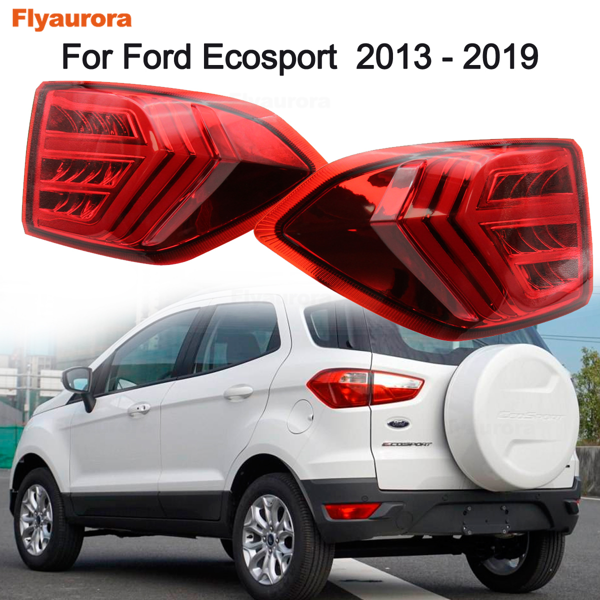 Car Styling For Ford Ecosport  2013 2014 2015 2016 2017 2018 2019 Year Outside Taillight Tail Lamp Rear Lights Car Accessories
