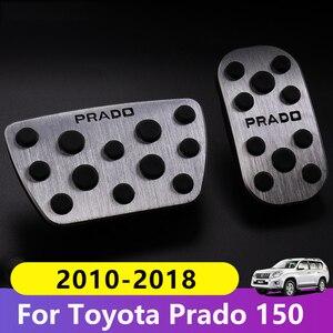 Image 1 - Aluminum Car Foot Fuel Pedal Accelerator Brake Pedal Pad Covers For Toyota Land Cruiser Prado 150 2010 2015 2016 2017 2018 2019