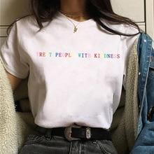 Летняя Модная рубашка на каждый день Топы относиться к людям с доброте Футболка женская S-3XL в винтажном стиле; Повседневная обувь в стиле «п...