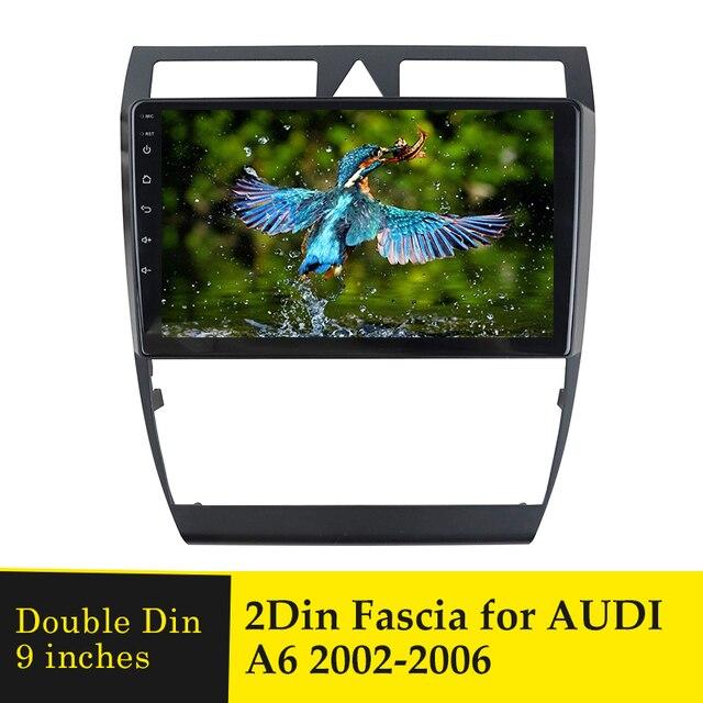 9 zoll 2Din Auto Radio Fascia Für Audi A6 C5 2002 2006 Doppel Din Stereo DVD Rahmen Dashboard GPS panel Montage Installation Trim