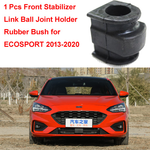 1 Pcs Front Stabilizer Link Ball Joint Holder Rubber Bush for Ford ECOSPORT 2013-2020