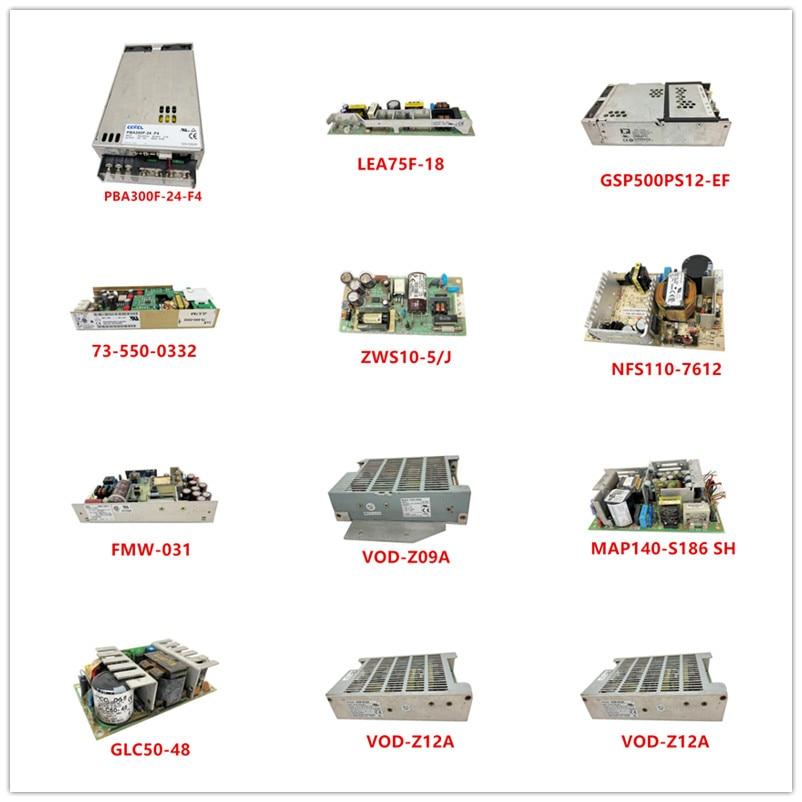 PBA300F-24-F4 LEA75F-18 GSP500PS12-EF 73-550-0332 ZWS10-5/J NFS110-7612 FMW-031 VOD-Z09A MAP140-S186 SH GLC50-48 VOD-Z12A Used