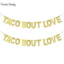 Twins Taco Bout Love Banner Happy Birthday Bunting Glitter Paper Gold Letter Banners Valentine Wedding Decoration