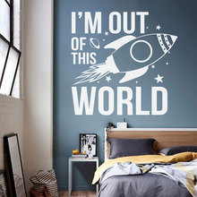 цена на I'm Out Of This World Outer Space Wall Sticker Space Rocket Star Vinyl Home Decor Kids Room Boys Nursery Decals Murals A348