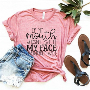 Image 2 - If My Mouth Doesnt Say it My face will Women tshirt Cotton Casual Funny t shirt Lady Yong Girl Top Tee 5 Colors