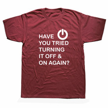 Have You Tried Turning It Off And On Again Computer Printed T Shirt For Men Programmer Round Neck Funny Geek Nerd T-Shirt