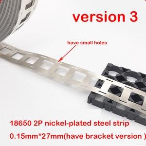 Image 4 - 1kg 2 p 18650 리튬 배터리 니켈 도금 스틸 스트립 spcc 니켈 시트 벨트 테이프 0.15mm 배터리 팩 커넥터 2 병렬