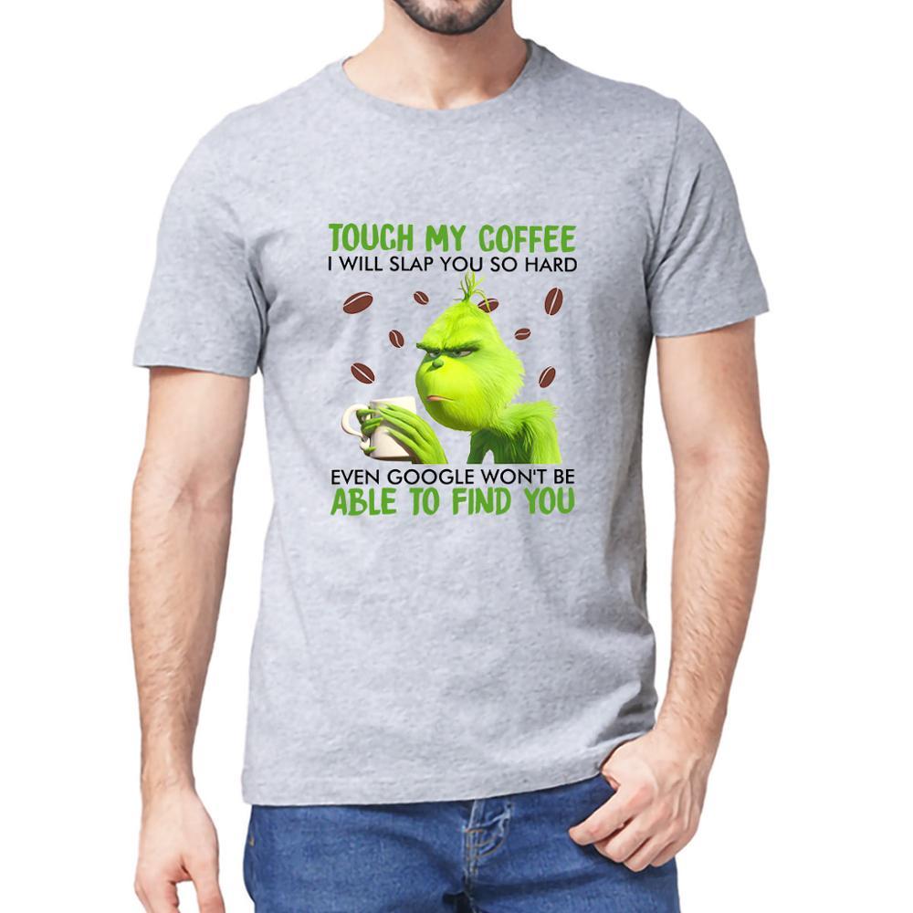 Унисекс 100% хлопок Гринч't Touch My кофе я хлопнет вас СОУ хард для женщин и мужчин Мужская футболка женская мягкая майка в подарок на Новый год