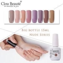 Clou Beaute Nude Series 15ml Matte UV LED Gel Polish Hybrid Varnishes All For Manicure Nails Art Semi Permanent Vernis Nail Gel
