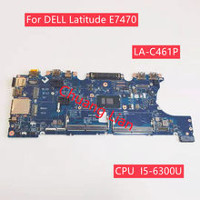AAZ60 LA-C461P For DELL Latitude E7470 Laptop motherboard With CPU I5-6300U SR2F0 DDR4 Mainboard 100% Fully Tested