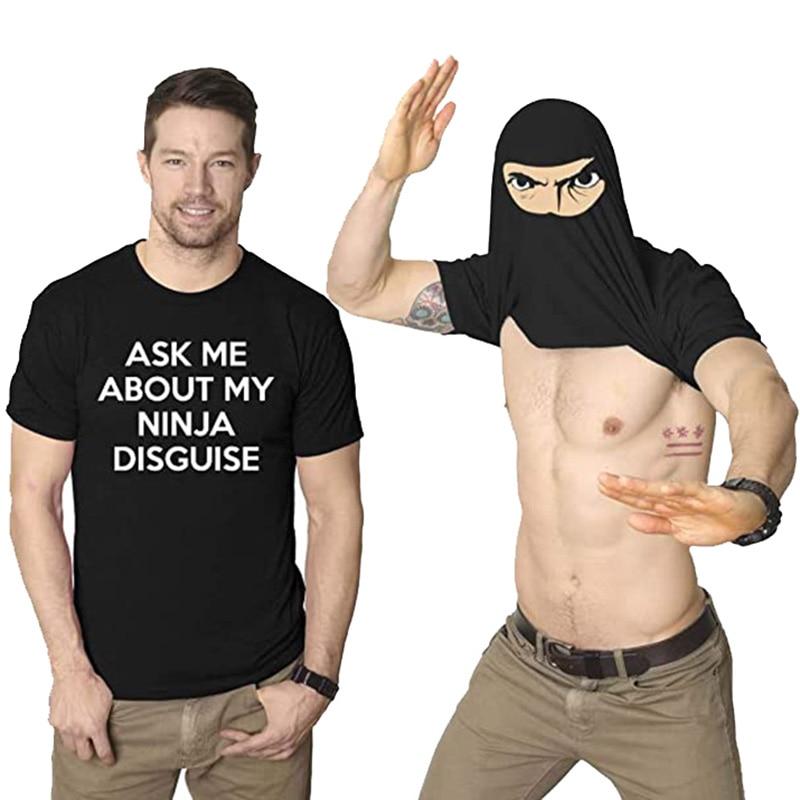 XS-5XL erkek bana sor hakkında benim Ninja Disguise Flip T Shirt komik kostüm grafik erkekler pamuklu tişört mizah hediye kadın üst tee