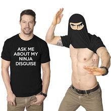 XS-5XL homme demande-moi à propos de mon Ninja déguisement à rabat T-Shirt drôle graphique hommes coton T-Shirt Humor cadeau femmes haut T-Shirt