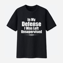 Funny In My Defense I Was Left Unsupervised T-Shirt T Shirt Men Funny T Shirts Streetwear Harajuku Hip Hop(China)