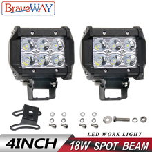 цена на BraveWay 4Inch Offroad LED Light Bar 18W Flood Spot Combo Beam 12V 24V For Lada ATV UAZ SUV 4WD 4x4 Truck Tractor DRL Work Light