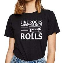 Camiseta mujer camping rv life rocks cuando tu inodoro rueda Vogue camiseta femenina de algodón Vintage
