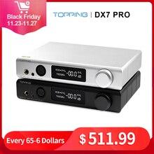 Topping amplificador de auriculares DX7 Pro ES9038Pro, Hifi, DAC, Bluetooth 5,0, 32 bits/768kHz, DSD1024, equilibrado, inalámbrico