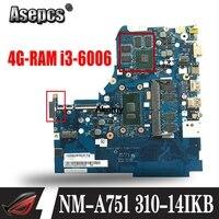 NM A751 placa mãe do portátil para lenovo 310 14isk mainboard original 4g ram I3 6006U gt920mx|Placas-mães| |  -