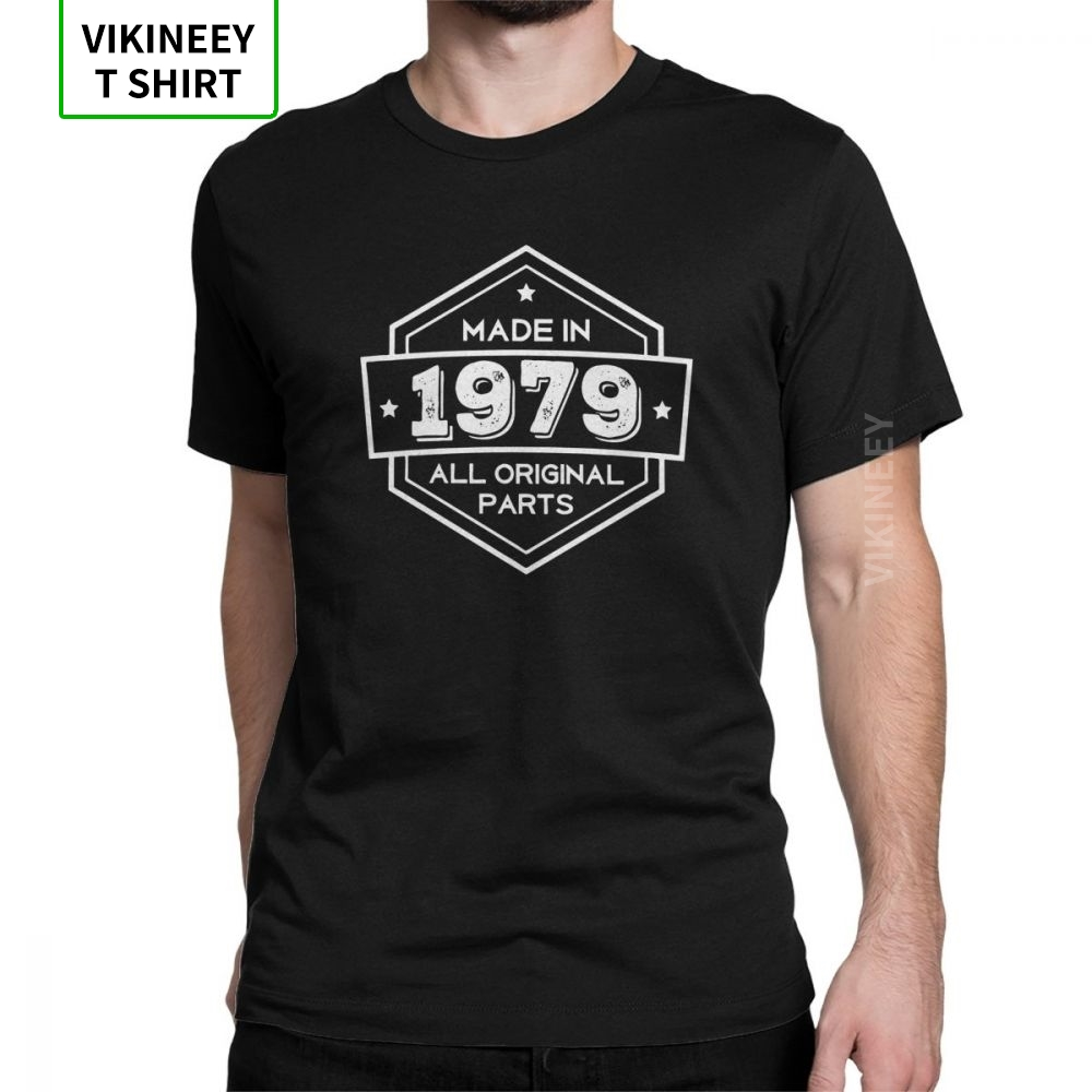 Made In 1979 T Shirt All Original Parts Gifts Birthday Anniversary T-Shirt Men Short Sleeves Tees 100% Cotton Tops New Arrival