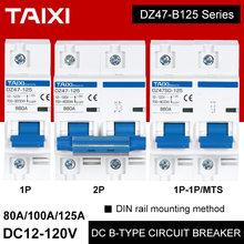 DC 12V 24V 36V 48V 72V Battery Protector 80A 125A 63A 1P 2P Breaker Short Circuit Switch Automatic B type AC-DC 2000W to 6000W
