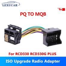 Lexucar pq para mqb rádio iso adaptador de atualização rcd330 rcd330g plus para vw 2003 para vw 2015