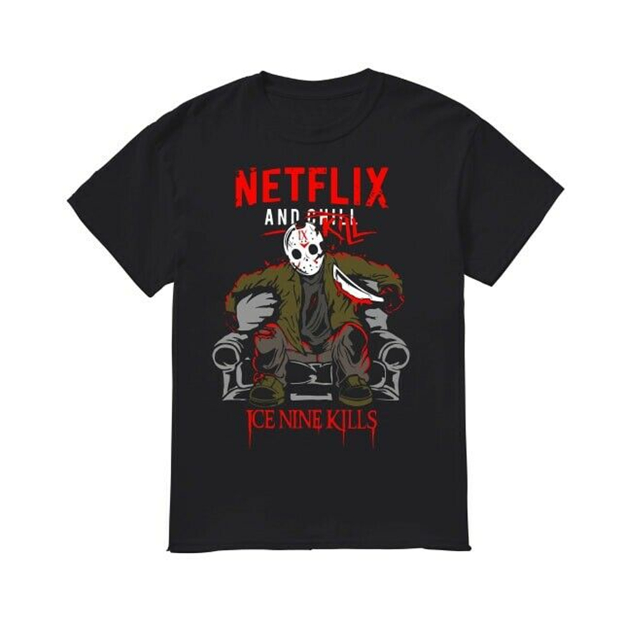 Jason Voorhees Netflix And Chill Kill Ice Nine Kills T-Shirt Custom Printed image