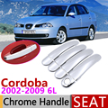 Для Seat Cordoba 6L MK2 2002 ~ 2009 хромированная крышка для наружной дверной ручки  автомобильные аксессуары  Набор наклеек для отделки 2003 2004 2005 2007 2008