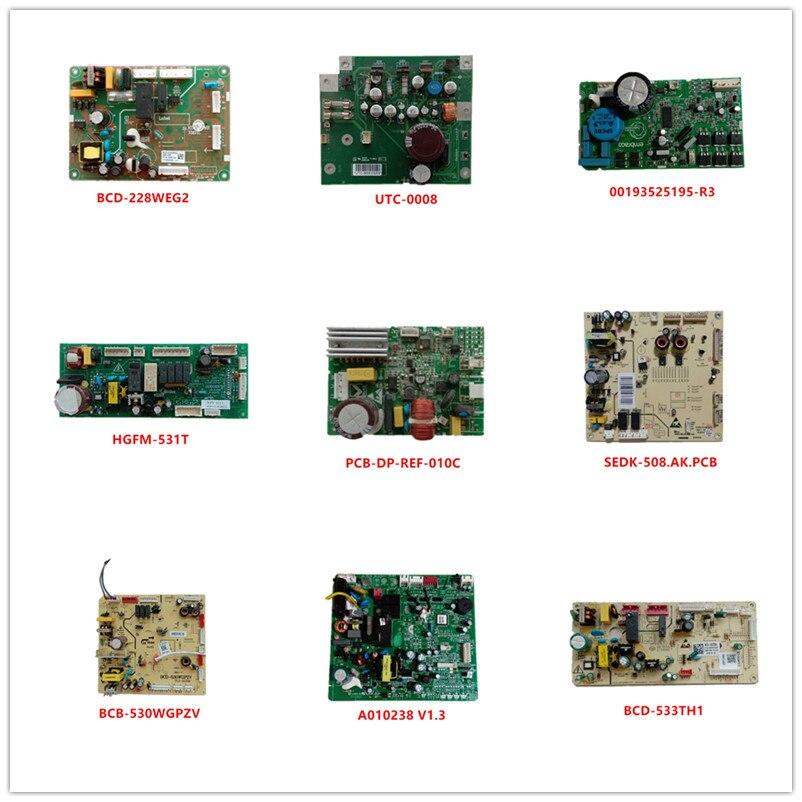 BCD-228WEG2  UTC-0008  00193525195-R3  HGFM-531T  PCB-DP-REF-010C  SEDK-508.AK.PCB  BCB-530WGPZV  A010238 V1.3  BCD-533TH1 USED