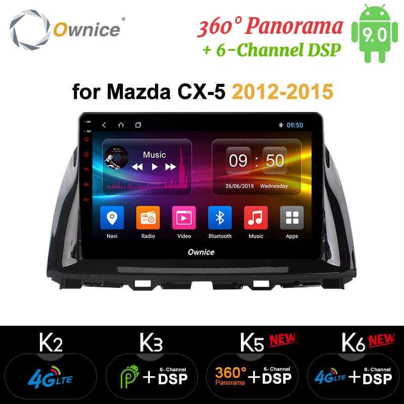 Ownice 10.1 Octa Core Android 9.0 autoradio GPS DVD pour Mazda CX-5 2012 2013 2014 2015 k3 k5 k6 4G LTE DSP SPDIF 360 Panorama