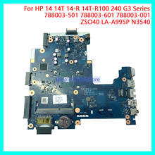 цена на For HP 14 14T 14-R 14T-R100 240 G3 Series Laptop Motherboard 788003-501 788003-601 788003-001 ZSO40 LA-A995P N3540 NoteBook PC