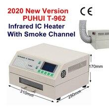 2020 update T962 hot Infrared IC Heater 110V/220V T 962 Desktop Reflow Solder BGA SMD SMT Rework Station t962 Reflow Wave Oven
