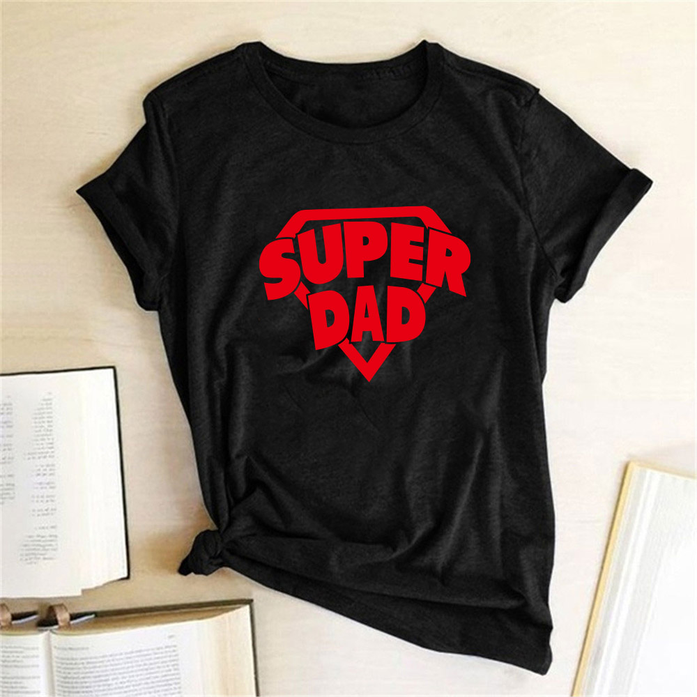 Super Dad Lettet Printed Women/Man T Shirts Father's Day Tshirt Short Sleeve Funny Papa Dady Gift Harajuku T-shirt Shirt Homme