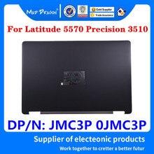 Novo original lcd capa superior lcd capa traseira preto um escudo para dell latitude 5570 e5570 precisão 3510 m3510 portátil jmc3p 0jmc3p