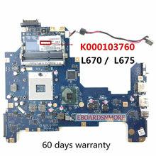 K000103760 para toshiba satellite l670 l675 computador portátil placa-mãe, hm55 LA-6041P, categoria a