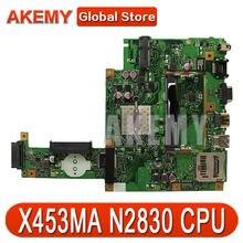AK для ASUS X453MA X403M F453M материнская плата для ноутбука X453MA N2830 CPU материнская плата тест хороший