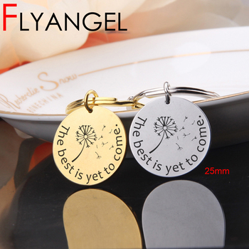 FLYANGELNew Fashion inspire Keychain Engraved Dandelion key chain Keyring The Best Is Yet To Come Full Of Life Hope Key Tag Gift