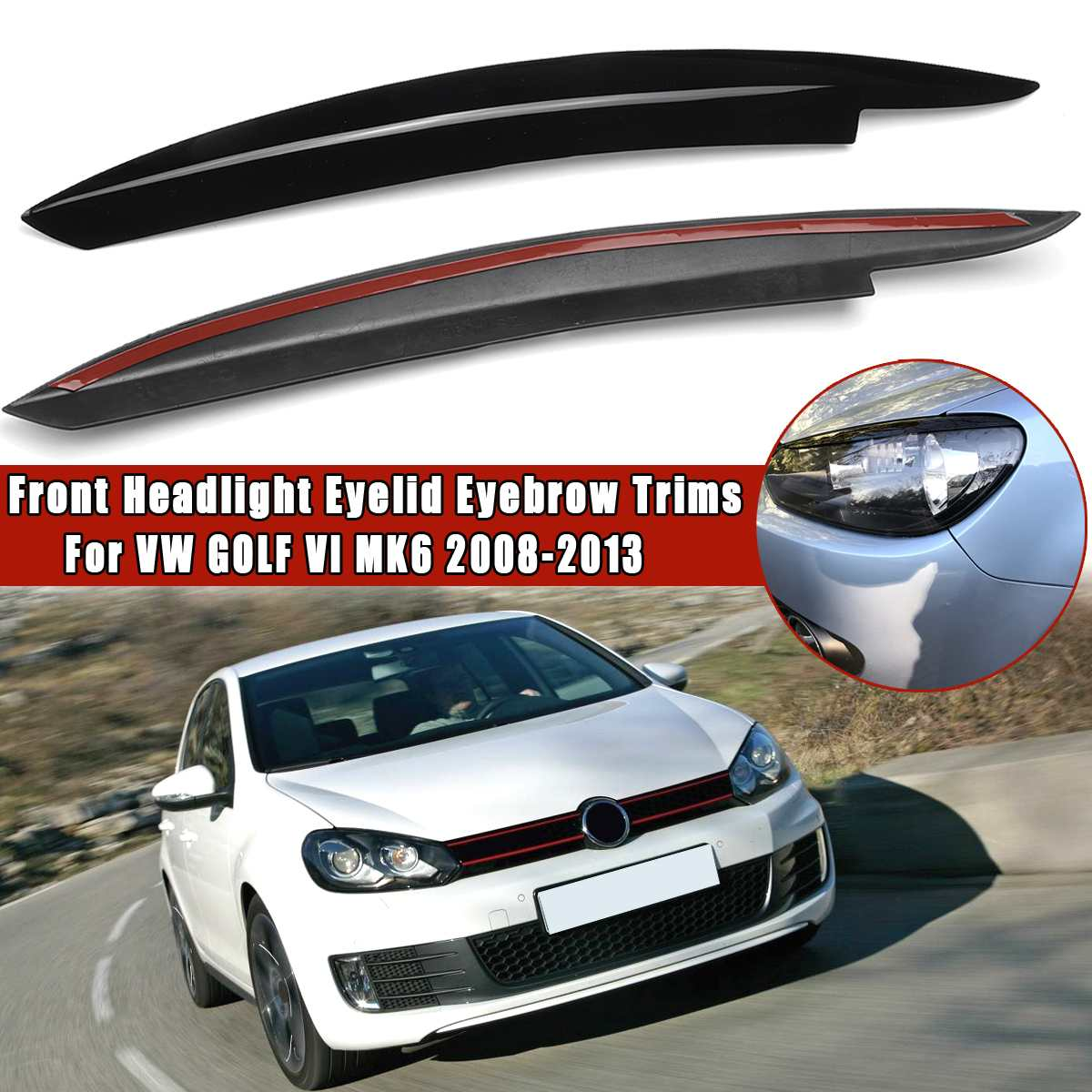 Car Headlight Eyebrow Eyelids ABS Stickers Trim Cover For VW GOLF VI MK6 2008 2009 2010 2011 2012 2013 Fit For GTI GTR GTD Model