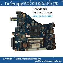 LA-6582P Para Notebook Acer aspire 5742G 5733 5742Z MBRJY02002 PEW71 LA-6582P HM55 UMA DDR3 5733Z 5742 Laptop Motherboard 100% testado