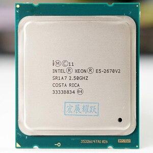 Image 1 - Intel Xeon Serv מעבד E5 2670 V2 E5 2670 V2 מעבד 2.5 LGA 2011 SR1A7 עשר ליבות שולחן עבודה מעבד e5 2670V2 100% עבודה רגילה