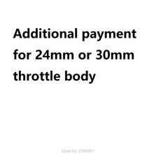 Additional Machining costs for special dimension throttle body 24mm 30mm
