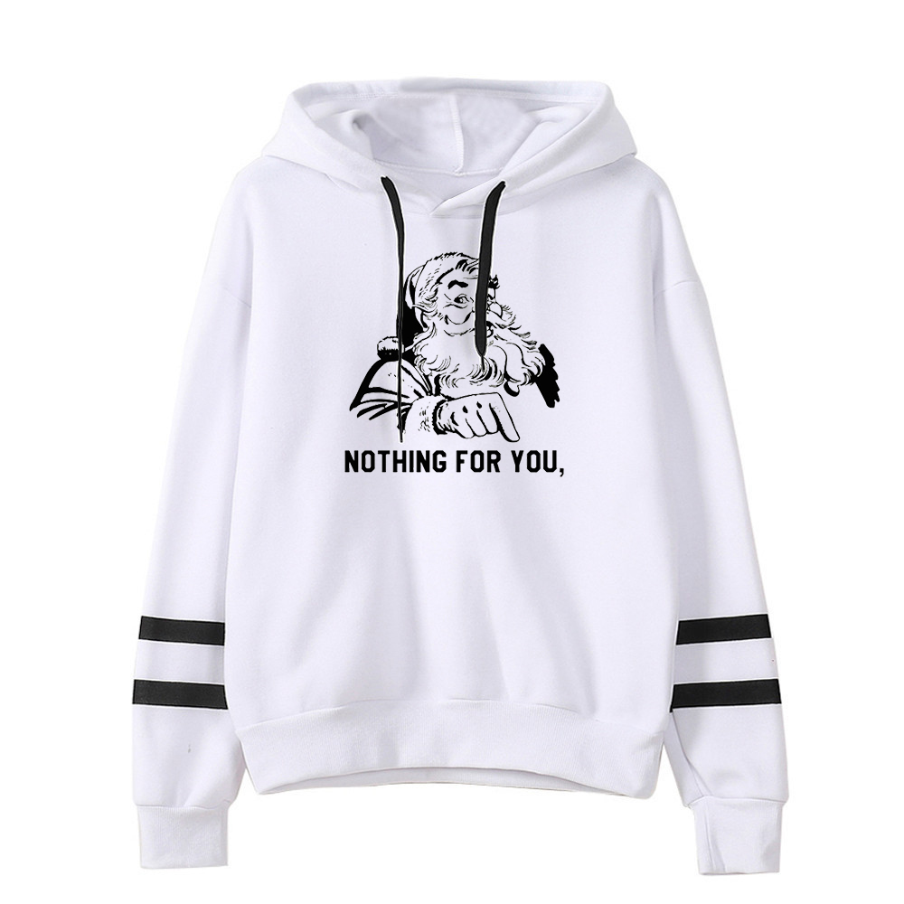 Santa Nothing for You Hoodies Women Streetwear Plus Size Christmas 2019 Woman Print  Sweatshirt Casual Pullovers Print Clothes