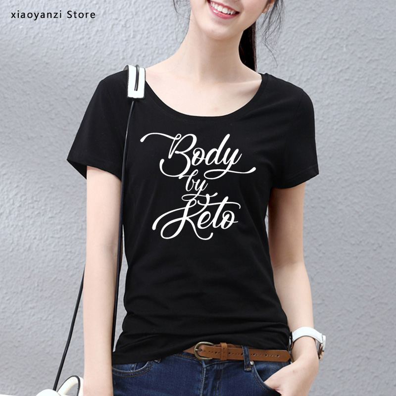 Body By Keto Print Women Tshirts Cotton Casual Funny t Shirt For Lady Young Top Tee Hipster 5 Color clothing euu-802