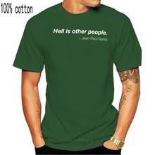 O inferno é outras pessoas sartre eu odeio pessoas t camisa-novo todos os tamanhos personalizado impresso camiseta hip hop engraçado t camisas dos homens