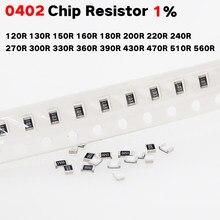 200 Chip resistor SMD 0402 1% 120R Pçs/lote 130R 150R 160R 180R 200R 220R 240R 270R 300R 330R 360R 390R 430R 470R 510R 560R Ohm