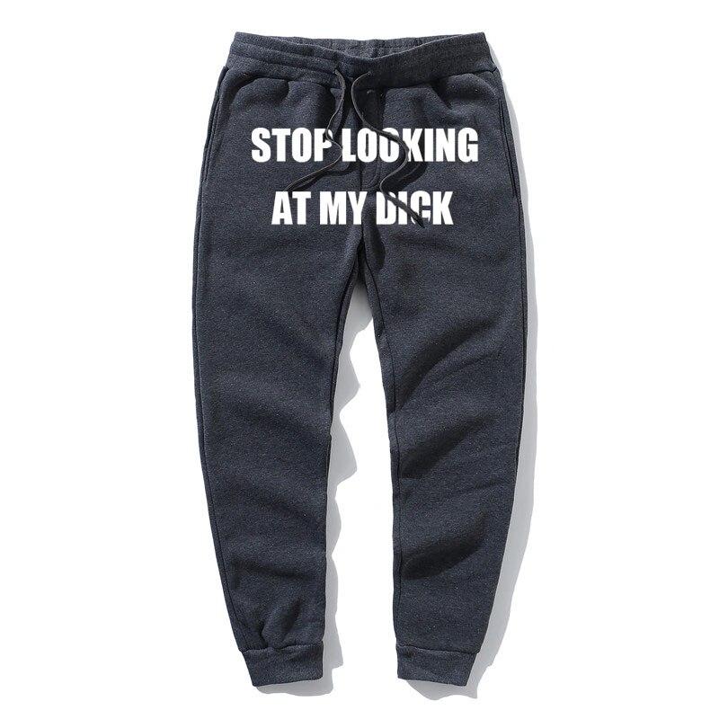 Hot Selling SweatPants men  Women Joggers Stop Looking At My Dick Sweatpants Hip Hop High Waist Trousers Cotton Sweatpant Hippie